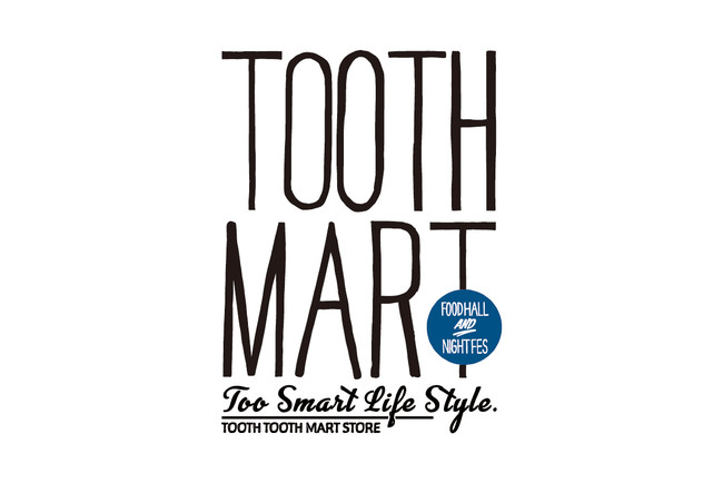 TOOTH TOOTH MART FOOD HALL&NIGHT FES